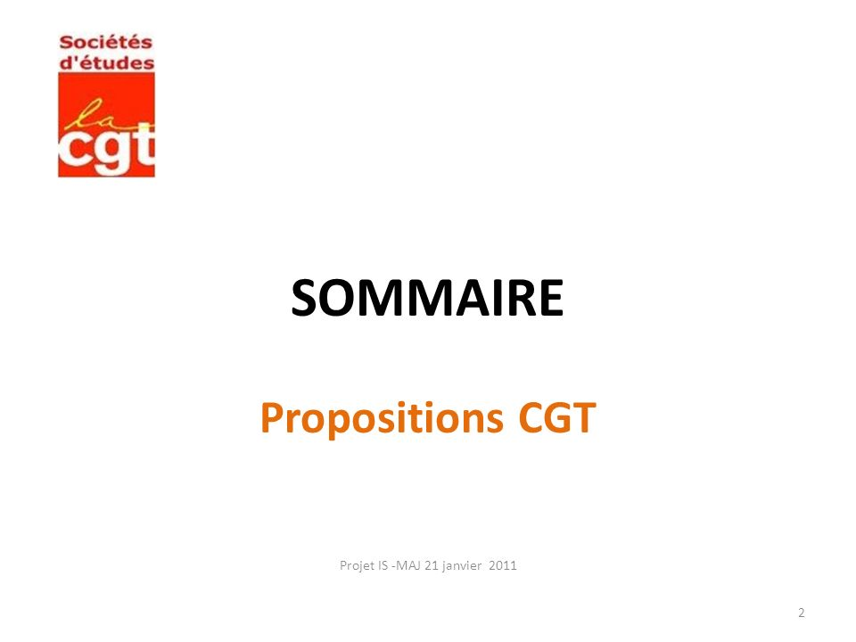 SOMMAIRE Propositions CGT Projet IS -MAJ 21 janvier 2011 2