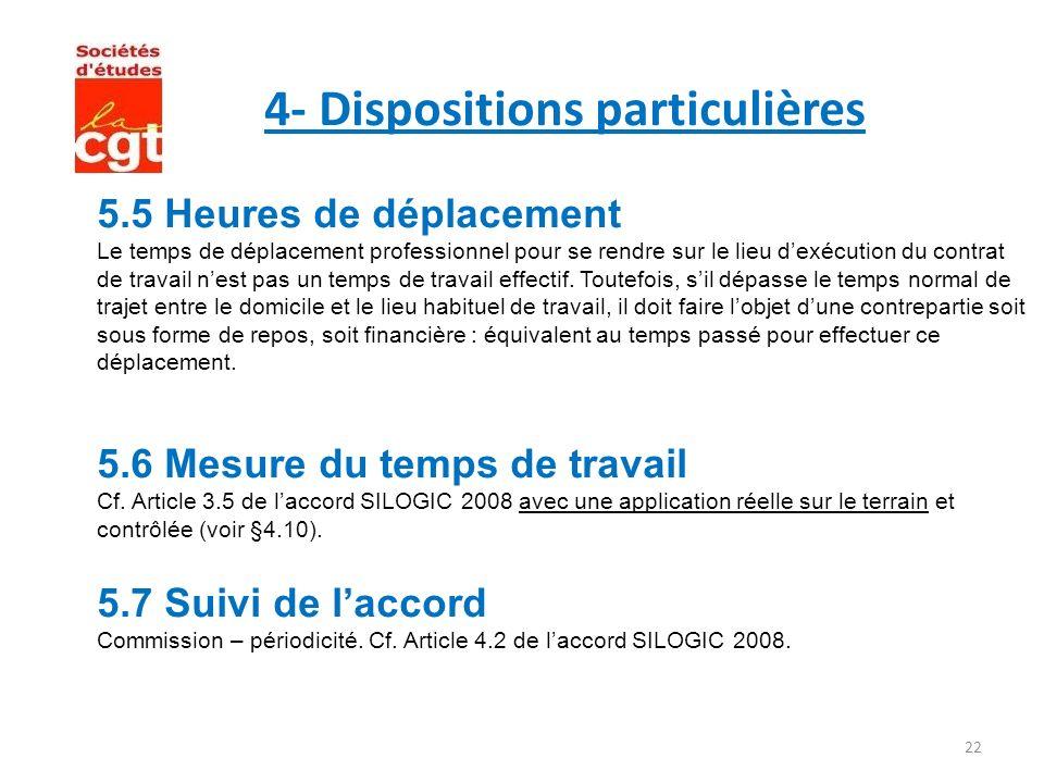 22 4- Dispositions particulières 5.5 Heures de déplacement Le temps de déplacement professionnel pour se rendre sur le lieu dexécution du contrat de t