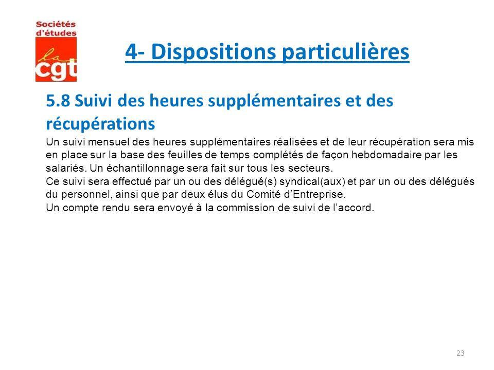 23 4- Dispositions particulières 5.8 Suivi des heures supplémentaires et des récupérations Un suivi mensuel des heures supplémentaires réalisées et de