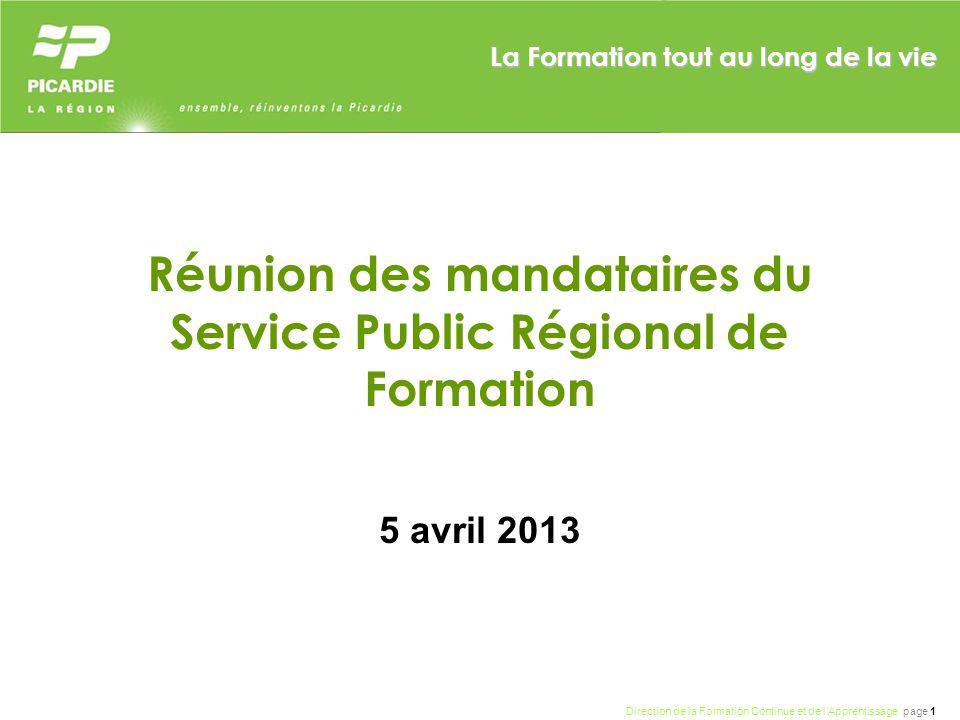 Direction de la Formation Continue et de lApprentissage page 1 La Formation tout au long de la vie Réunion des mandataires du Service Public Régional