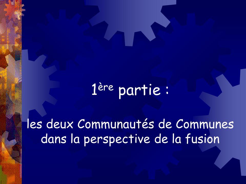 1 ère partie : les deux Communautés de Communes dans la perspective de la fusion