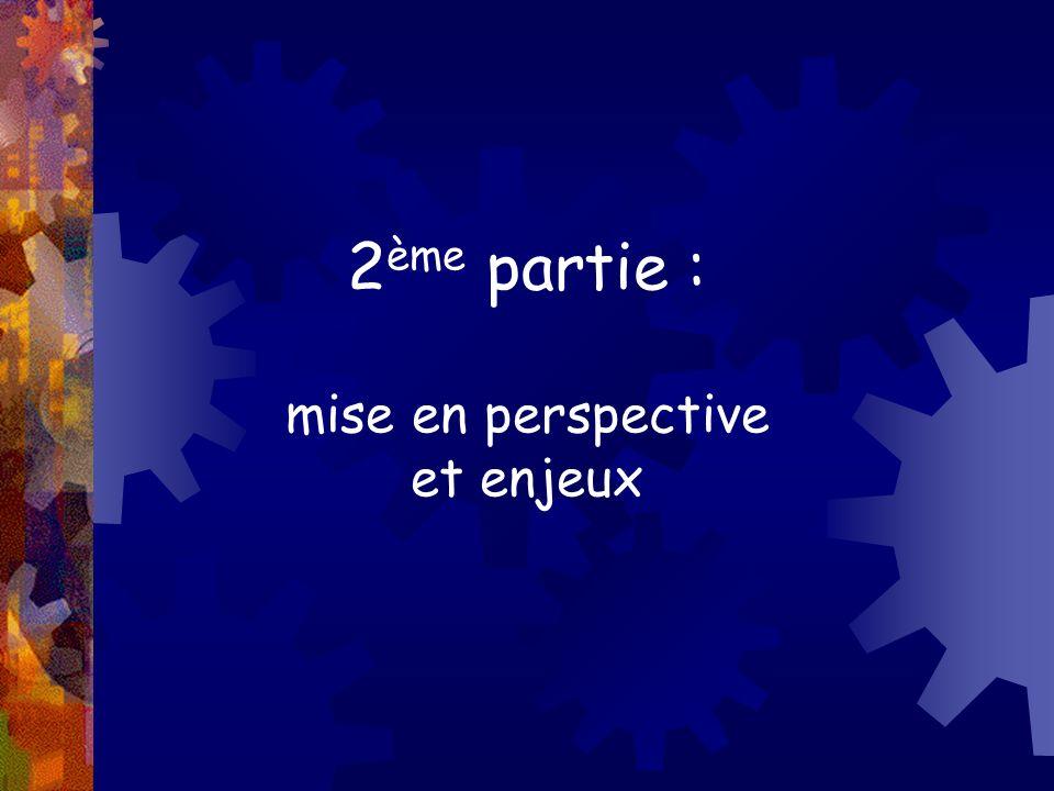 2 ème partie : mise en perspective et enjeux