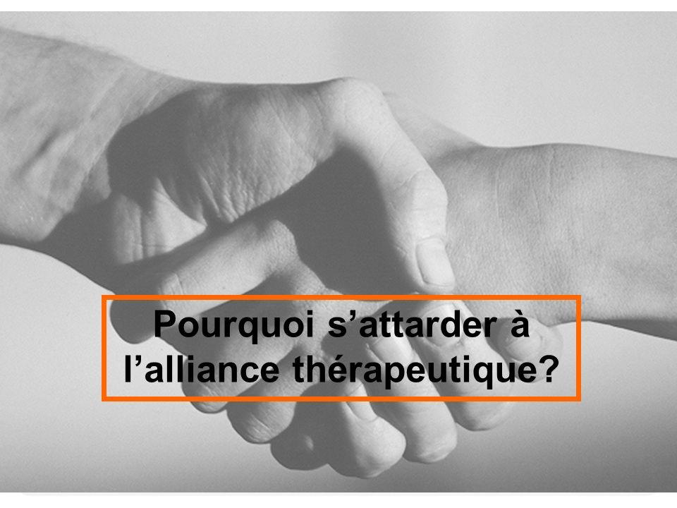 Pourquoi sattarder à lalliance thérapeutique?