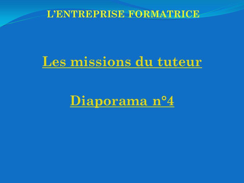 LENTREPRISE FORMATRICE Les missions du tuteur Diaporama n°4