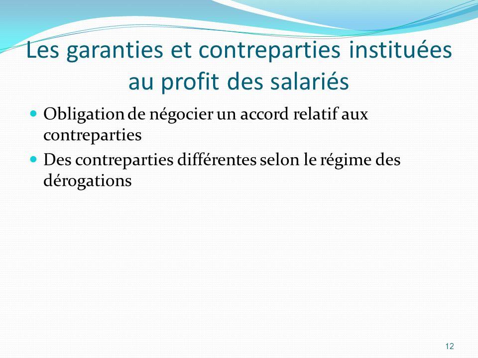 Les garanties et contreparties instituées au profit des salariés Obligation de négocier un accord relatif aux contreparties Des contreparties différen