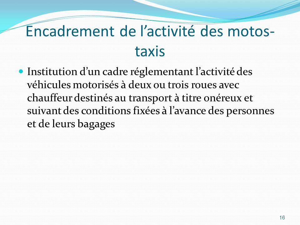 Encadrement de lactivité des motos- taxis Institution dun cadre réglementant lactivité des véhicules motorisés à deux ou trois roues avec chauffeur de