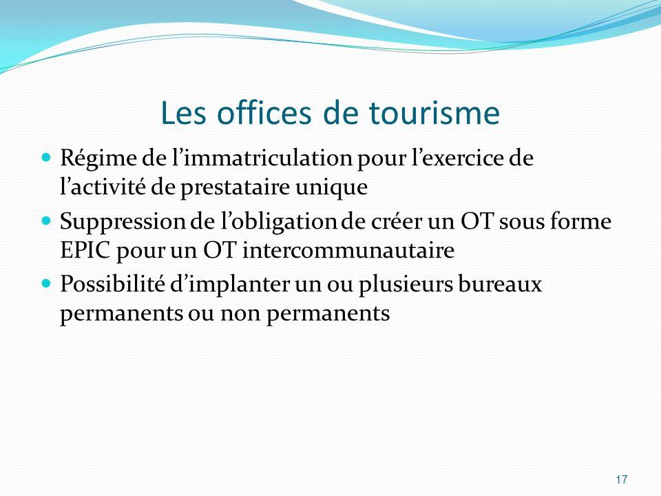 Les offices de tourisme Régime de limmatriculation pour lexercice de lactivité de prestataire unique Suppression de lobligation de créer un OT sous fo