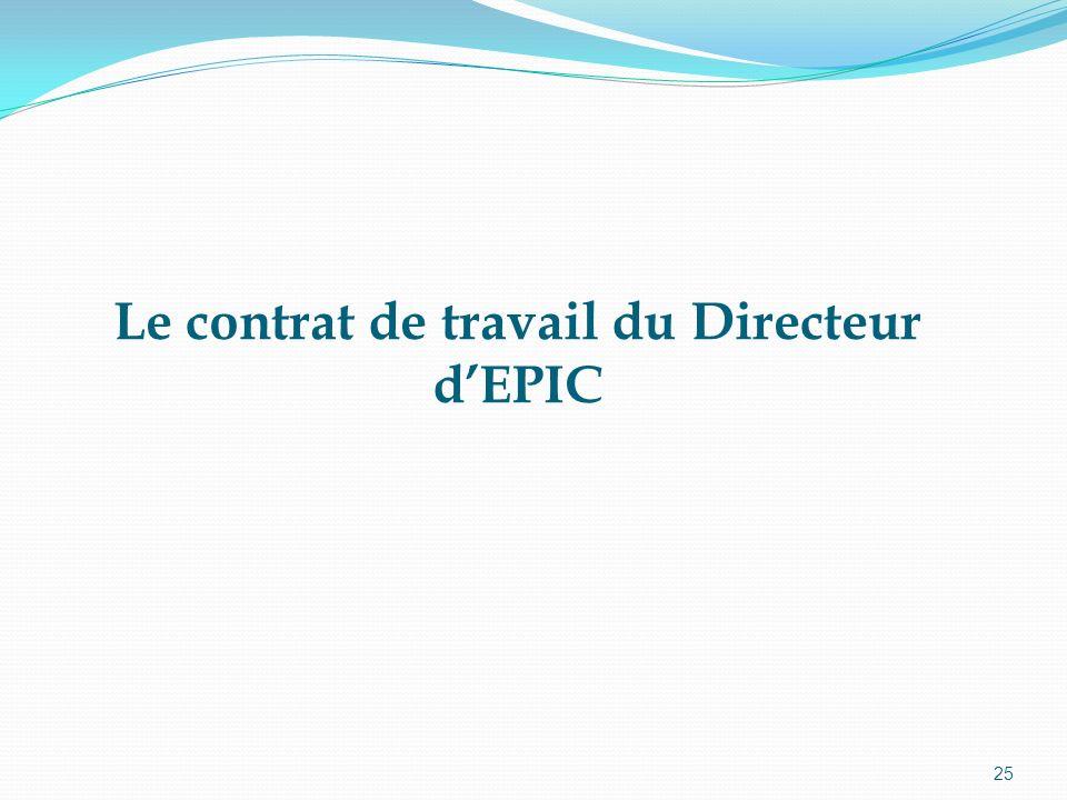 25 Le contrat de travail du Directeur dEPIC