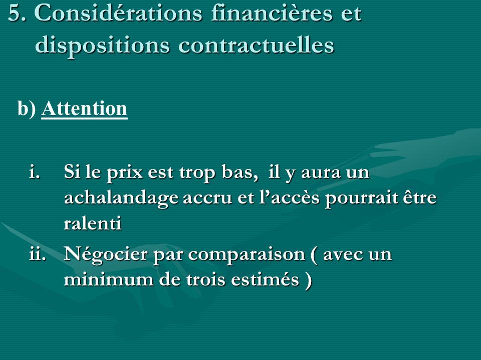 5. Considérations financières et dispositions contractuelles i.Si le prix est trop bas, il y aura un achalandage accru et laccès pourrait être ralenti