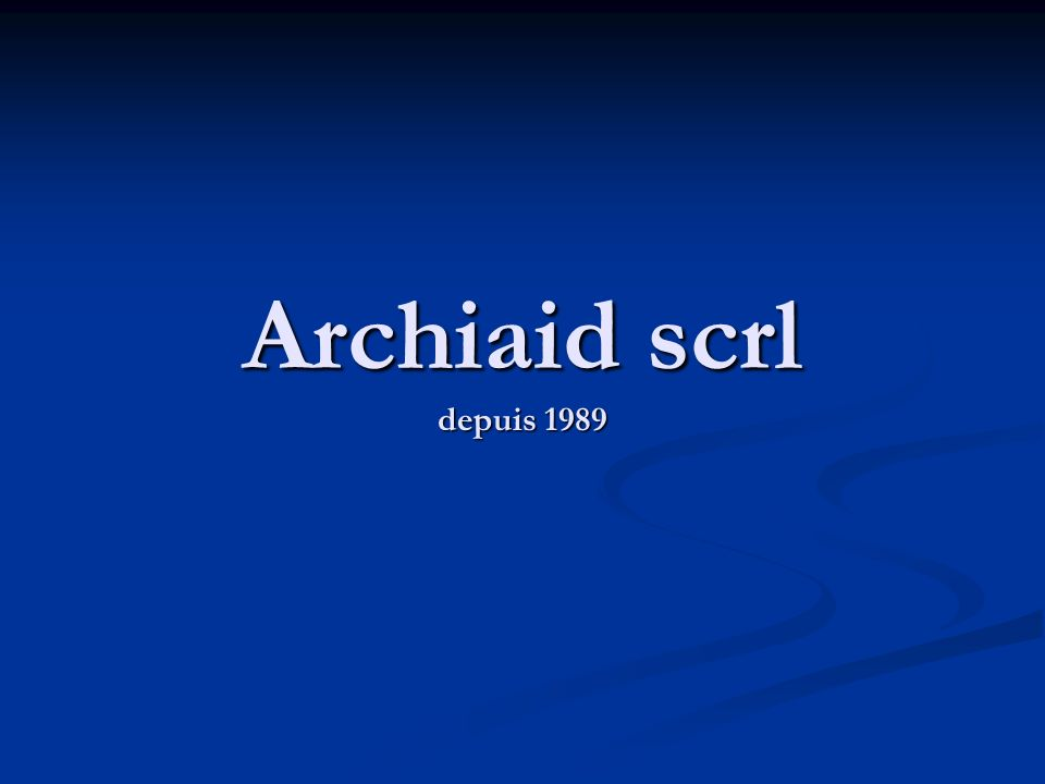 Archiaid scrl depuis 1989