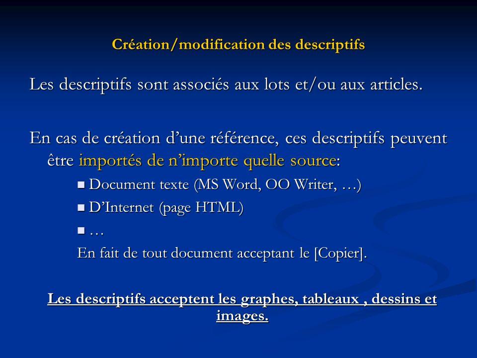 Création/modification des descriptifs Les descriptifs sont associés aux lots et/ou aux articles. En cas de création dune référence, ces descriptifs pe