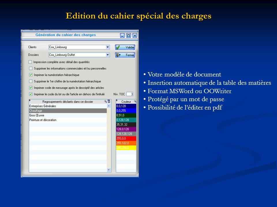 Edition du cahier spécial des charges Votre modèle de document Insertion automatique de la table des matières Format MSWord ou OOWriter Protégé par un