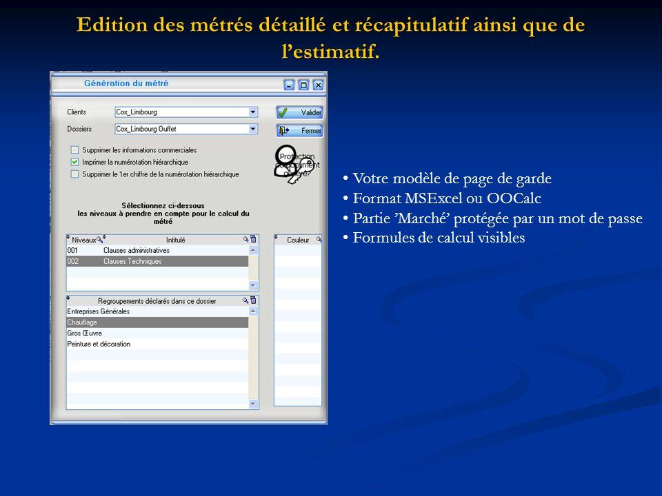 Edition des métrés détaillé et récapitulatif ainsi que de lestimatif. Votre modèle de page de garde Format MSExcel ou OOCalc Partie Marché protégée pa