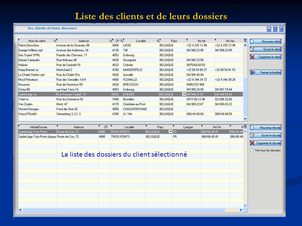 Liste des clients et de leurs dossiers La liste des dossiers du client sélectionné