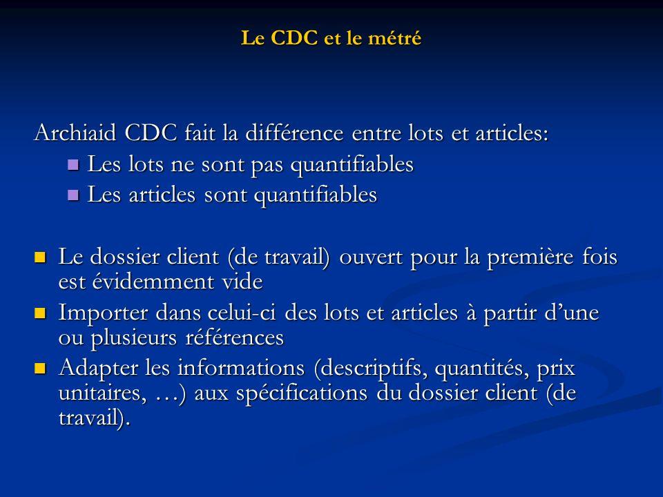 Archiaid CDC fait la différence entre lots et articles: Les lots ne sont pas quantifiables Les lots ne sont pas quantifiables Les articles sont quanti
