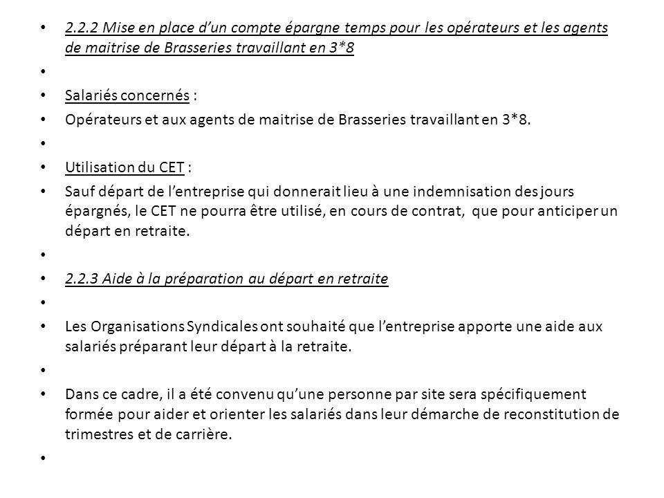 2.2.2 Mise en place dun compte épargne temps pour les opérateurs et les agents de maitrise de Brasseries travaillant en 3*8 Salariés concernés : Opéra