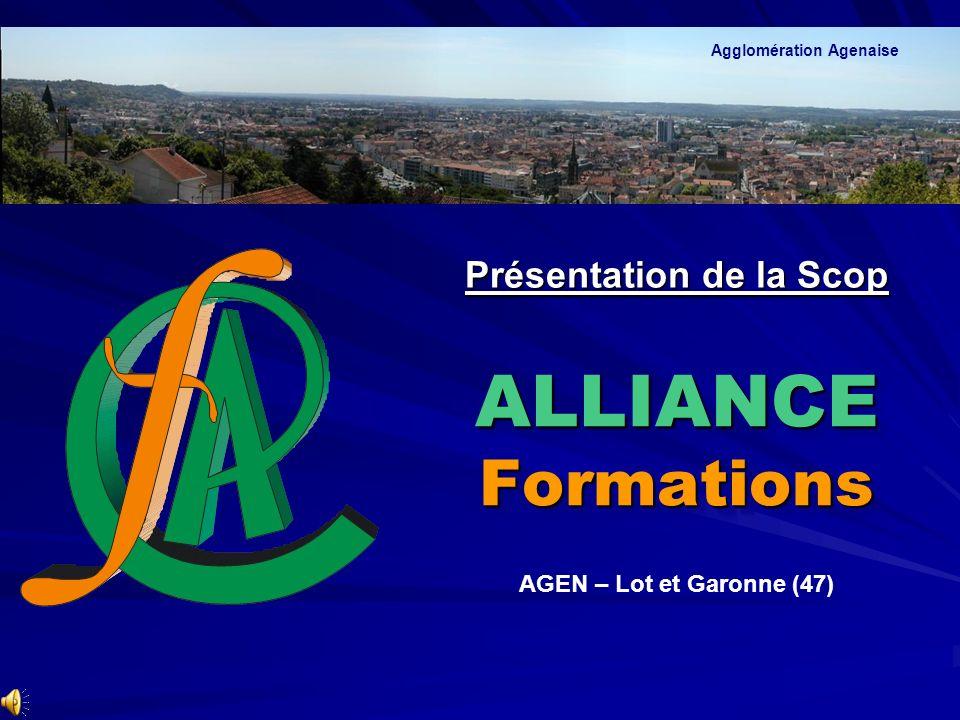 Présentation de la Scop ALLIANCE Formations Agglomération Agenaise AGEN – Lot et Garonne (47)
