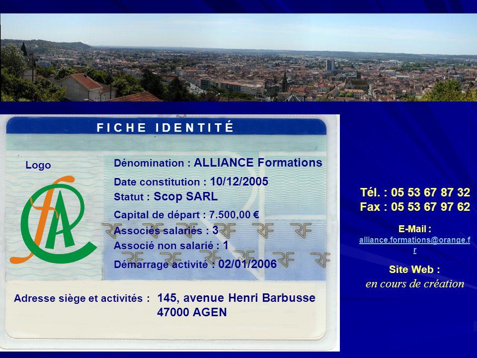 Logo F I C H E I D E N T I T É Dénomination : ALLIANCE Formations Statut : Scop SARL Capital de départ : 7.500,00 Associés salariés : 3 Associé non sa
