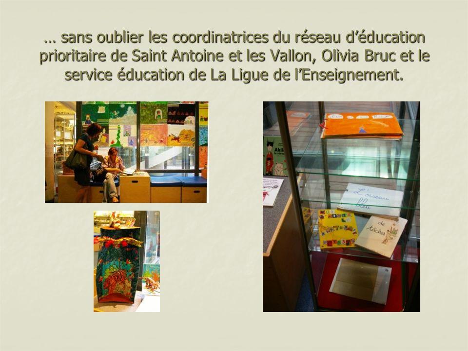 … sans oublier les coordinatrices du réseau déducation prioritaire de Saint Antoine et les Vallon, Olivia Bruc et le service éducation de La Ligue de lEnseignement.