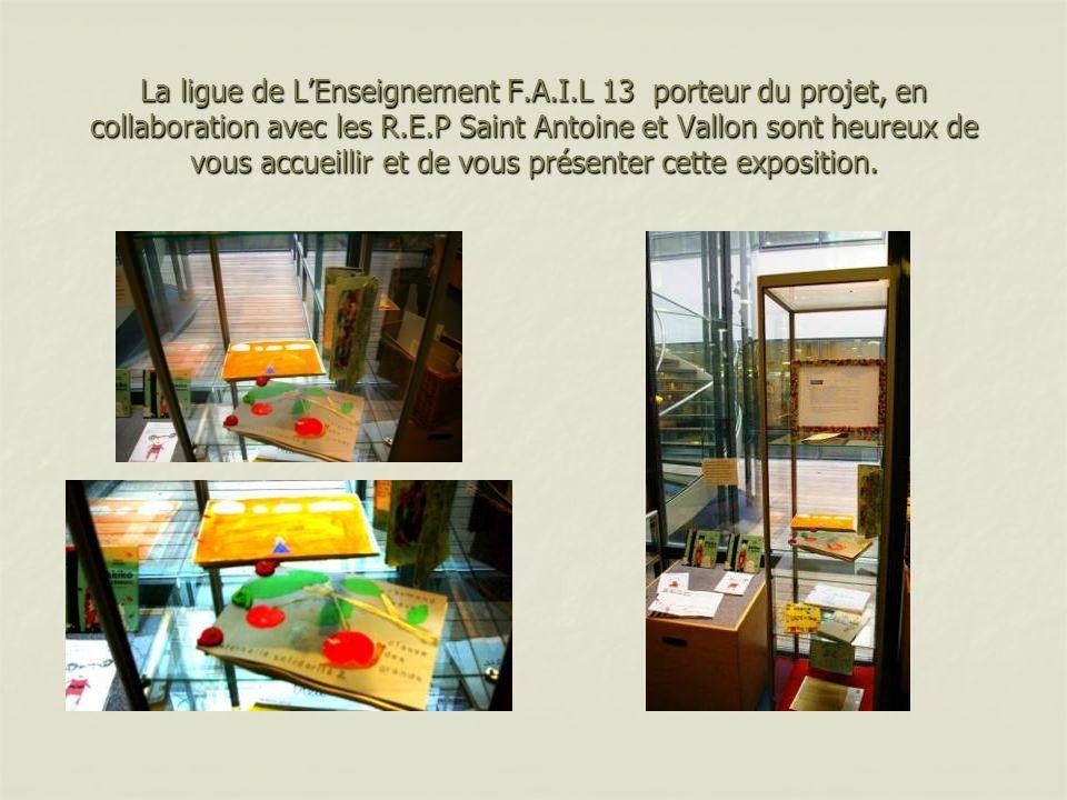 La ligue de LEnseignement F.A.I.L 13 porteur du projet, en collaboration avec les R.E.P Saint Antoine et Vallon sont heureux de vous accueillir et de vous présenter cette exposition.