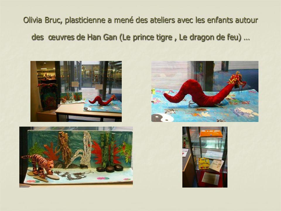 Olivia Bruc, plasticienne a mené des ateliers avec les enfants autour des œuvres de Han Gan (Le prince tigre, Le dragon de feu) …