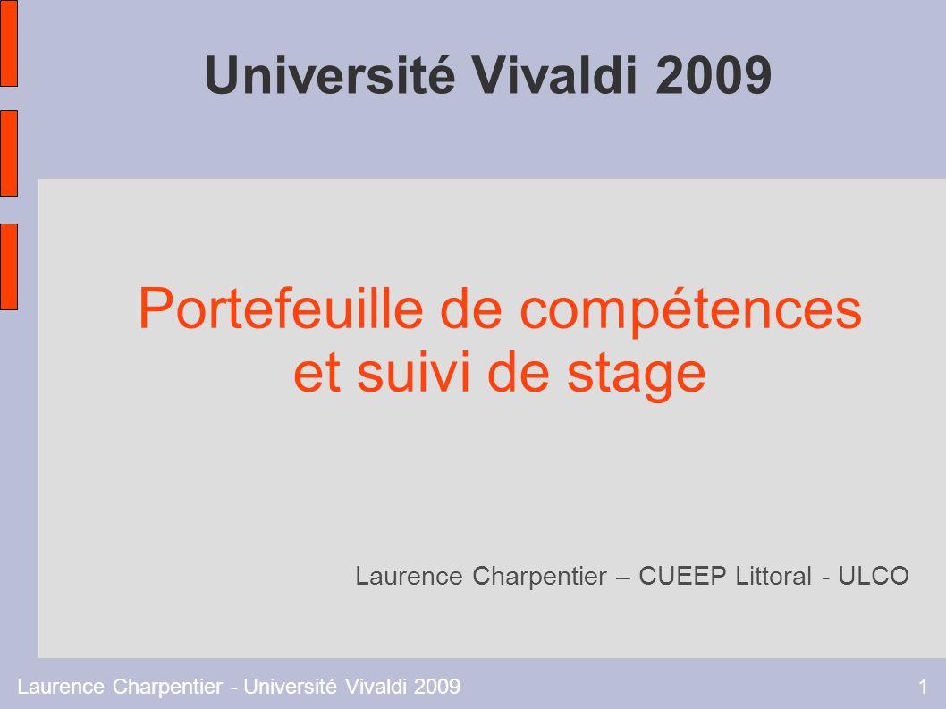 Laurence Charpentier - Université Vivaldi 20091 Université Vivaldi 2009 Portefeuille de compétences et suivi de stage Laurence Charpentier – CUEEP Littoral - ULCO