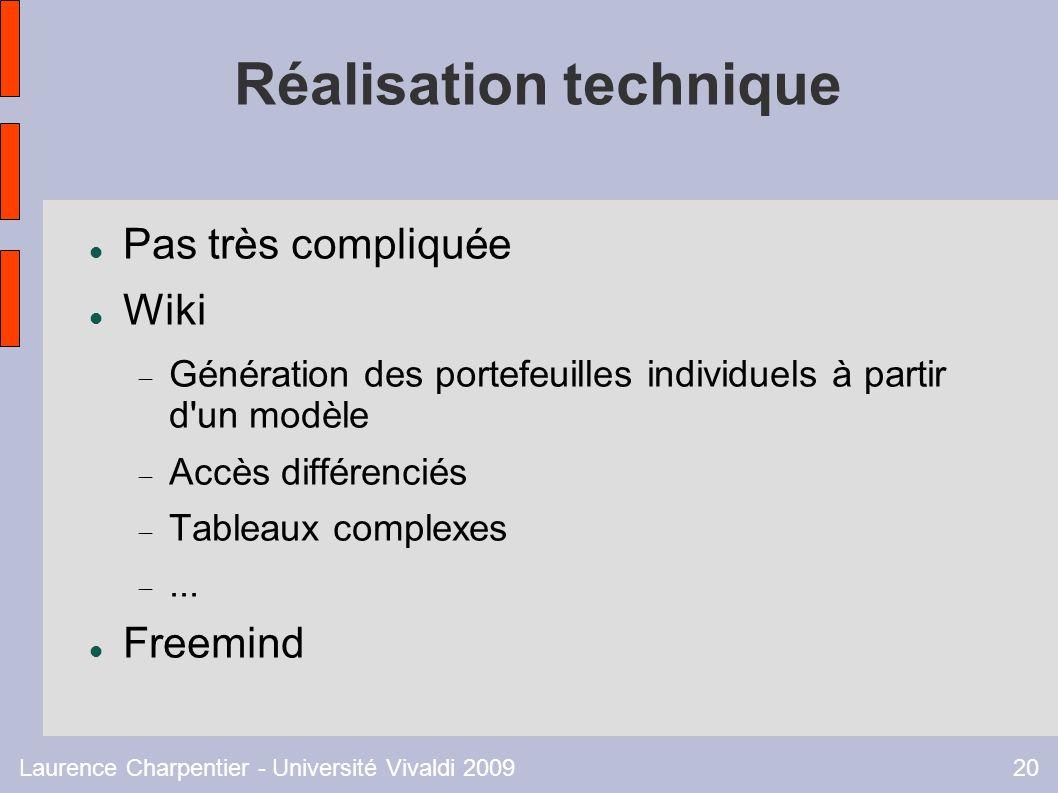Laurence Charpentier - Université Vivaldi 200920 Réalisation technique Pas très compliquée Wiki Génération des portefeuilles individuels à partir d un modèle Accès différenciés Tableaux complexes...