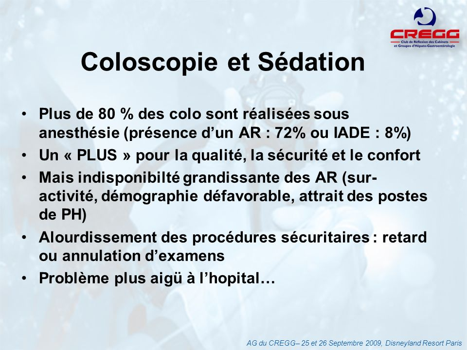 Coloscopie et Sédation Plus de 80 % des colo sont réalisées sous anesthésie (présence dun AR : 72% ou IADE : 8%) Un « PLUS » pour la qualité, la sécur