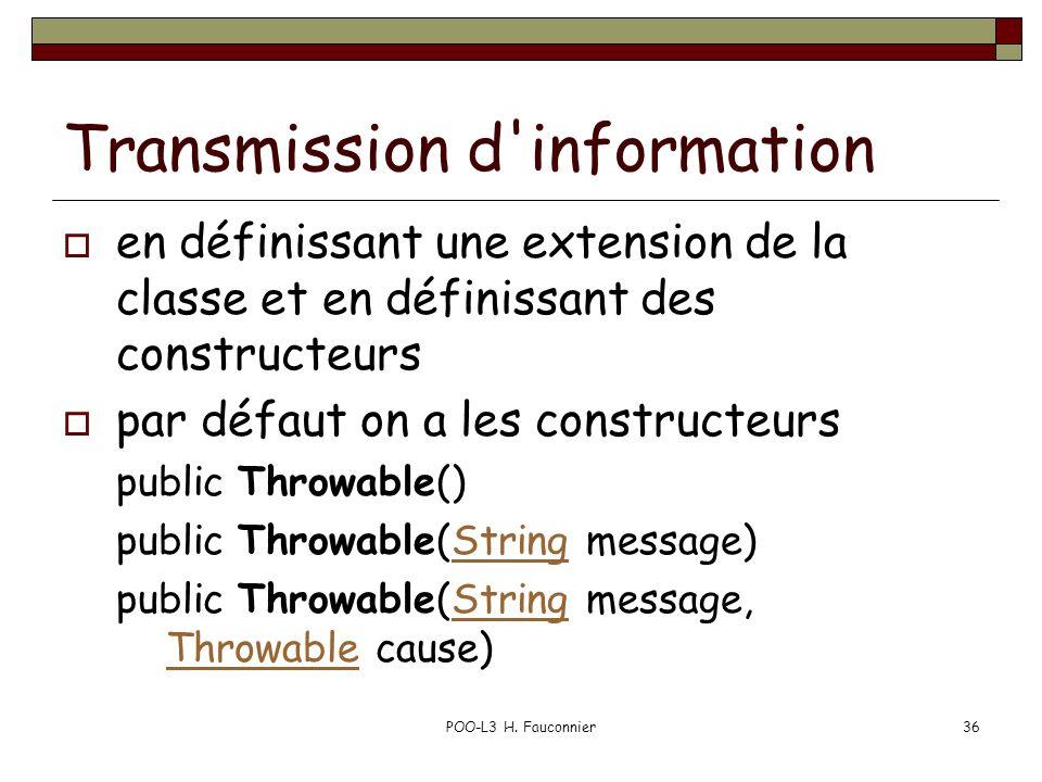 POO-L3 H. Fauconnier36 Transmission d'information en définissant une extension de la classe et en définissant des constructeurs par défaut on a les co