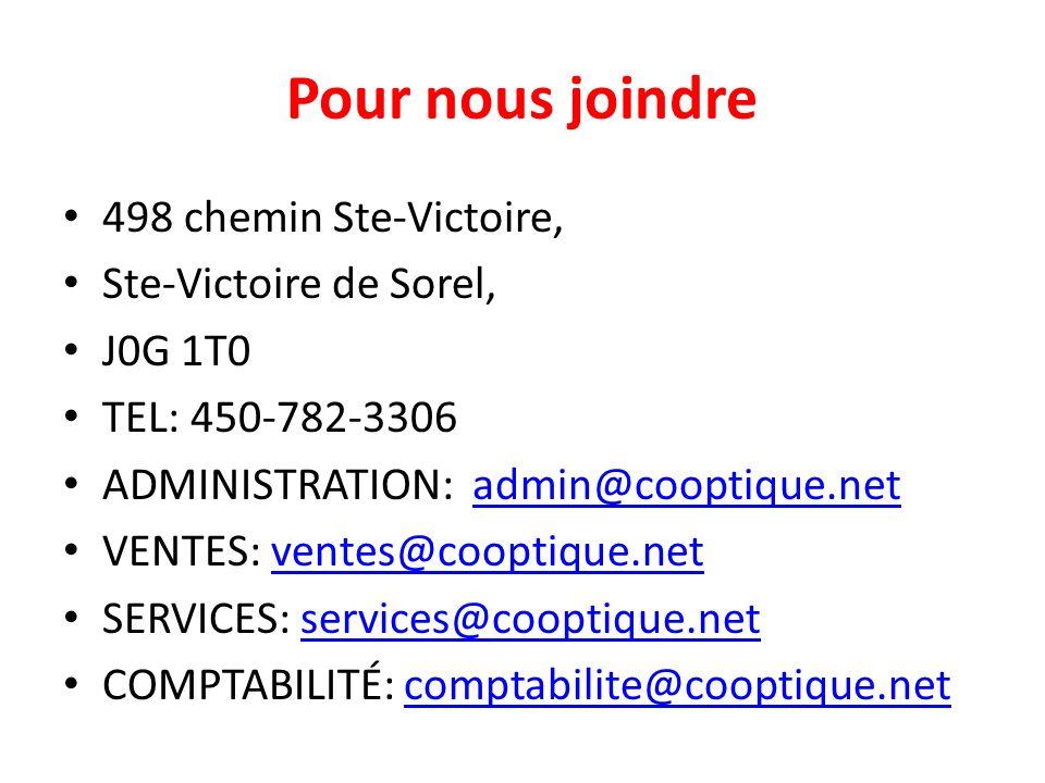 Pour nous joindre 498 chemin Ste-Victoire, Ste-Victoire de Sorel, J0G 1T0 TEL: 450-782-3306 ADMINISTRATION: admin@cooptique.netadmin@cooptique.net VEN