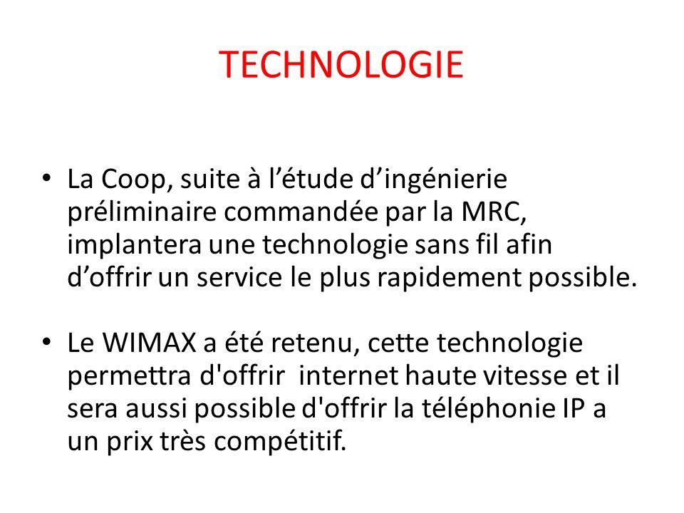 TECHNOLOGIE La Coop, suite à létude dingénierie préliminaire commandée par la MRC, implantera une technologie sans fil afin doffrir un service le plus