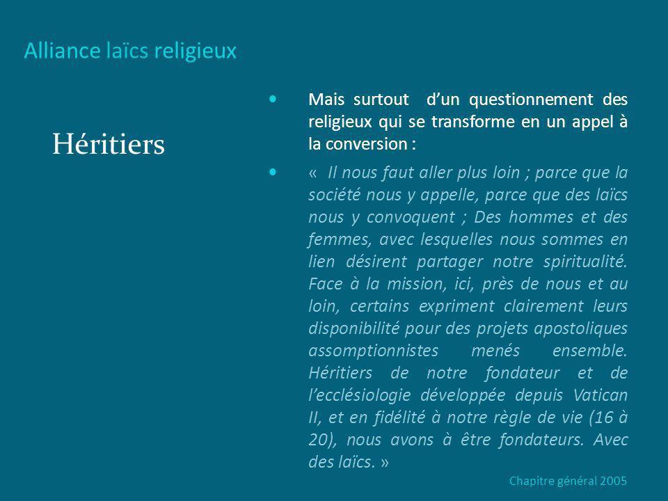 Alliance laïcs religieux Héritiers Passage du contrat à lalliance Feuille de route de la commission laïcs religieux Pour écrire les premiers statuts de lassociation (2006) Pour élaborer le chemin de vie Pour entretenir la dynamique