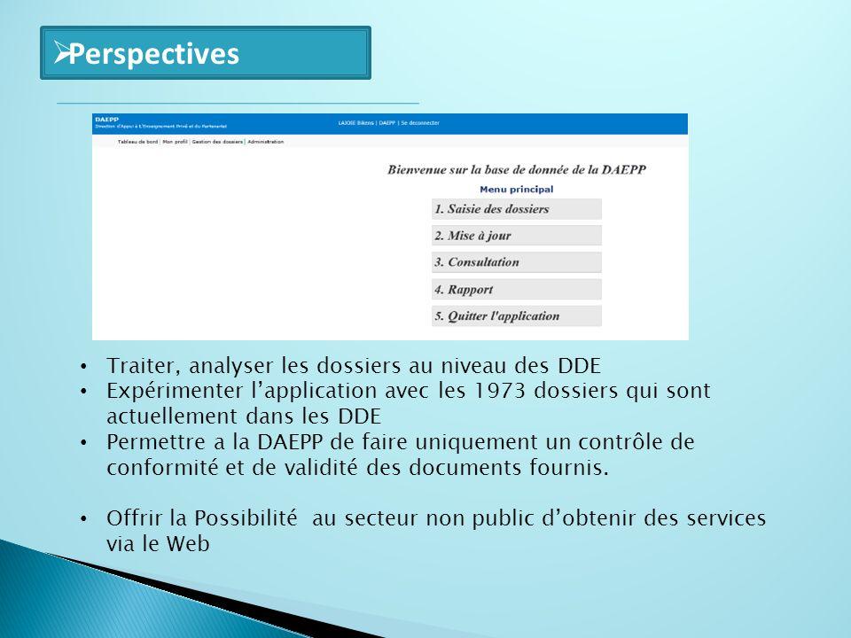 Traiter, analyser les dossiers au niveau des DDE Expérimenter lapplication avec les 1973 dossiers qui sont actuellement dans les DDE Permettre a la DA
