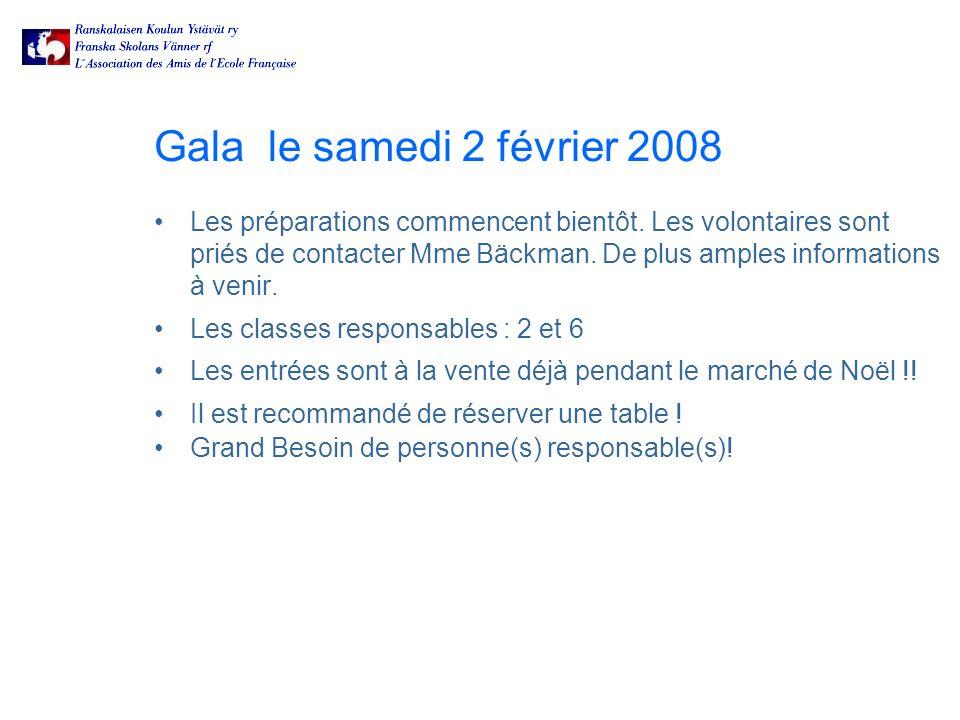 Gala le samedi 2 février 2008 Les préparations commencent bientôt.