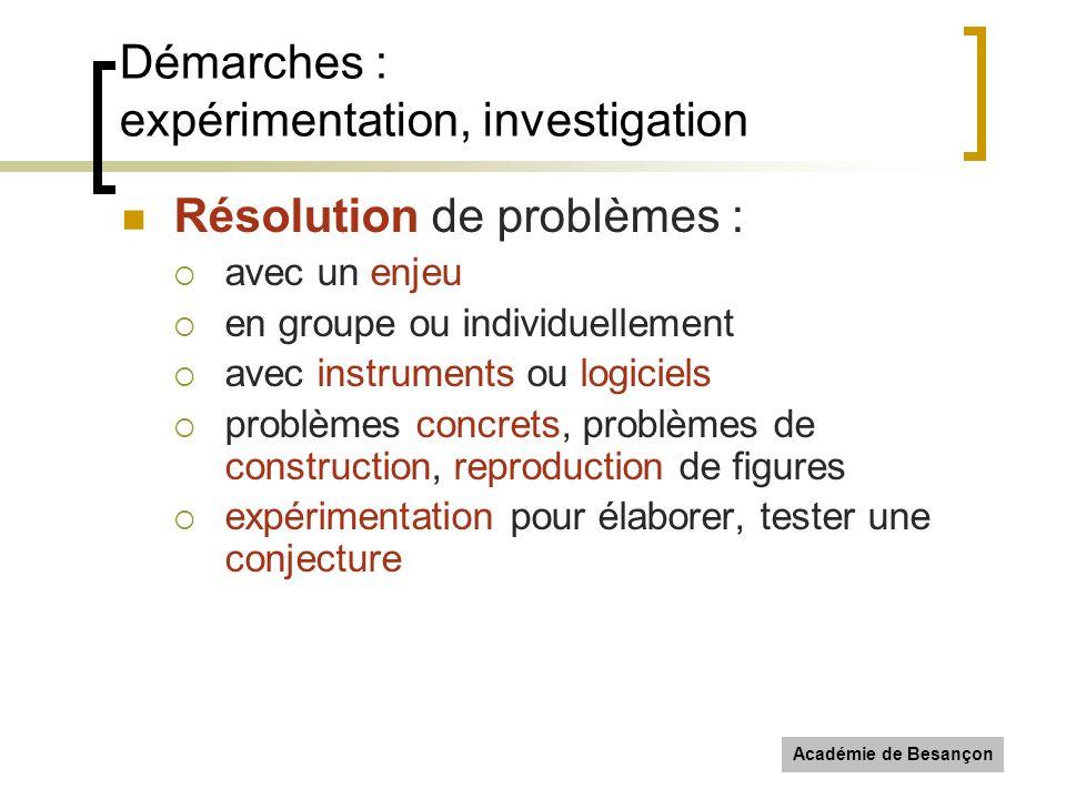 Académie de Besançon Démarches : expérimentation, investigation Résolution de problèmes : avec un enjeu en groupe ou individuellement avec instruments