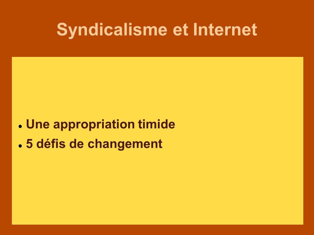Syndicalisme et Internet Une appropriation timide 5 défis de changement