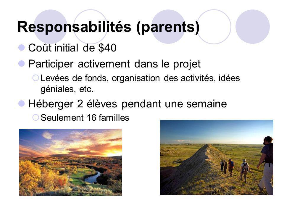 Responsabilités (parents) Coût initial de $40 Participer activement dans le projet Levées de fonds, organisation des activités, idées géniales, etc. H