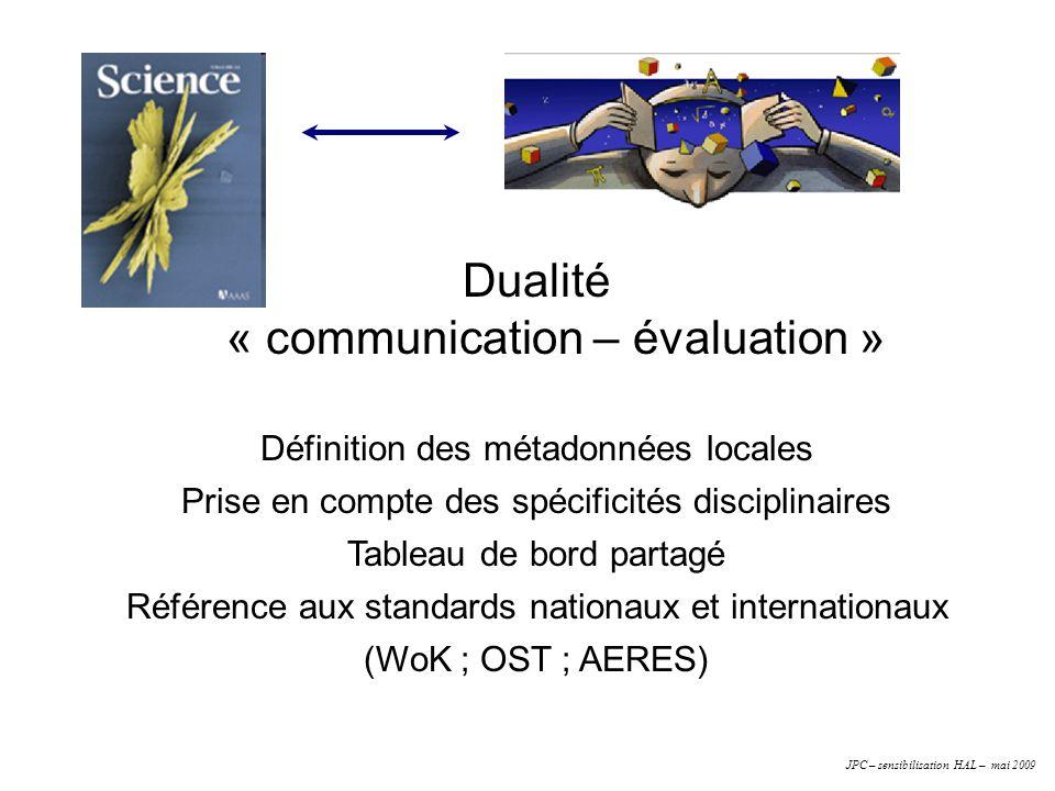 Dualité « communication – évaluation » Définition des métadonnées locales Prise en compte des spécificités disciplinaires Tableau de bord partagé Réfé