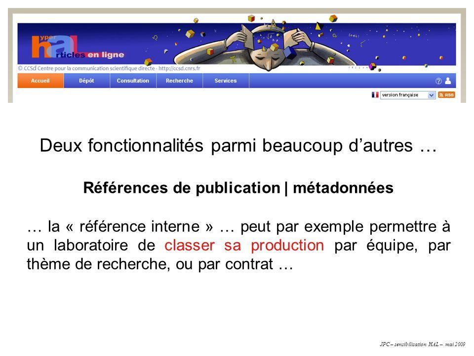 Deux fonctionnalités parmi beaucoup dautres … Références de publication   métadonnées … la « référence interne » … peut par exemple permettre à un lab