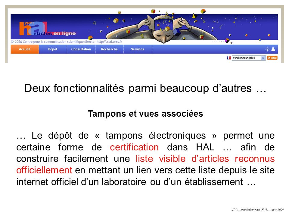 EXPLOITATION PROTOTYPE I La production scientifique de lUB en 2008 Analyse avancée > JabRef JabRef JPC – sensibilisation HAL – mai 2009