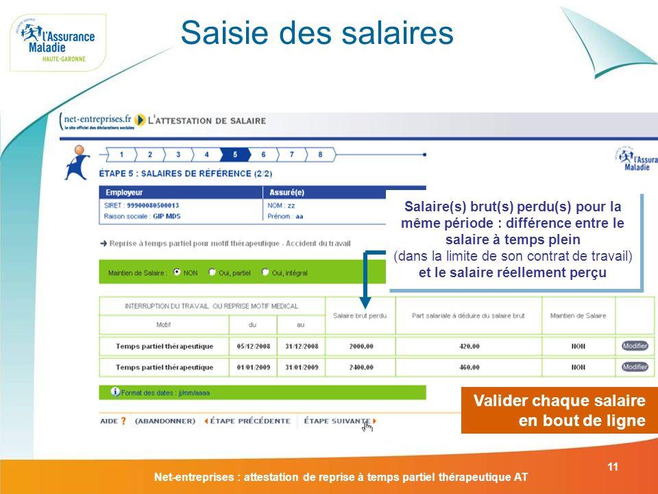 Net-entreprises : attestation de reprise à temps partiel thérapeutique AT 11 Salaire(s) brut(s) perdu(s) pour la même période : différence entre le sa