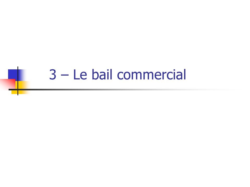 3 – Le bail commercial