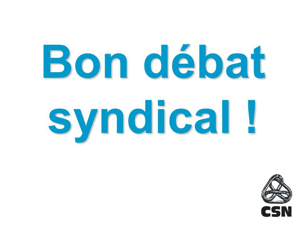 Bon débat syndical !
