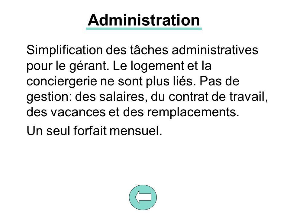 Administration Simplification des tâches administratives pour le gérant.