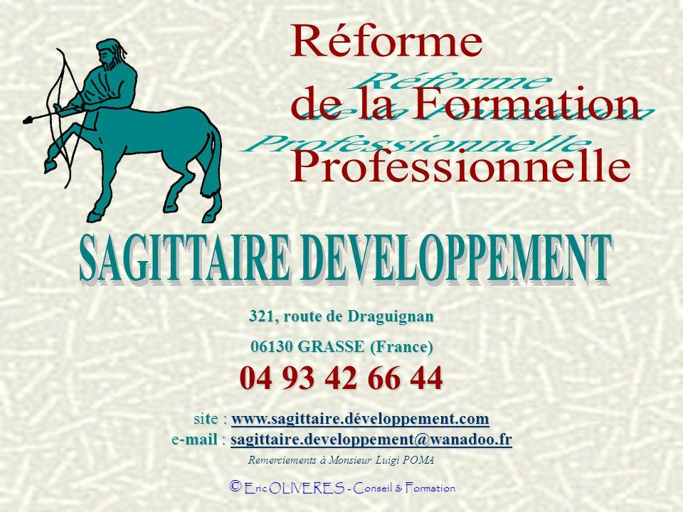 Remerciements à Monsieur Luigi POMA © Eric OLIVERES - Conseil & Formation 321, route de Draguignan 06130 GRASSE (France) 04 93 42 66 44 site : www.sag