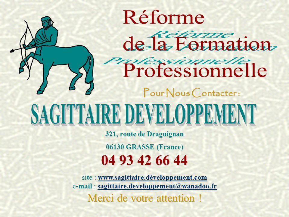 Merci de votre attention ! Pour Nous Contacter : 321, route de Draguignan 06130 GRASSE (France) 04 93 42 66 44 site : www.sagittaire.développement.com
