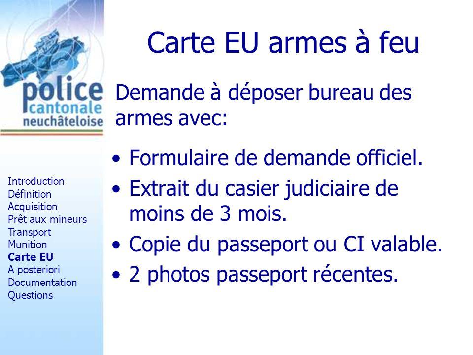 Carte EU armes à feu Formulaire de demande officiel. Extrait du casier judiciaire de moins de 3 mois. Copie du passeport ou CI valable. 2 photos passe