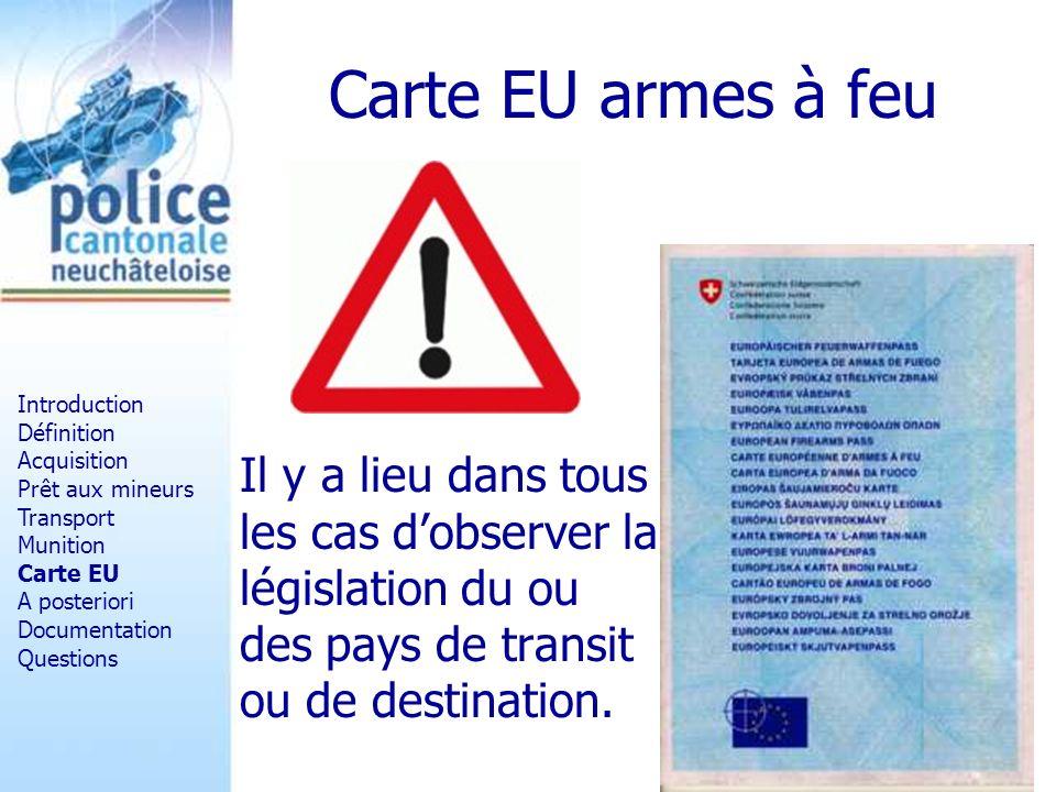 Carte EU armes à feu Il y a lieu dans tous les cas dobserver la législation du ou des pays de transit ou de destination. Introduction Définition Acqui
