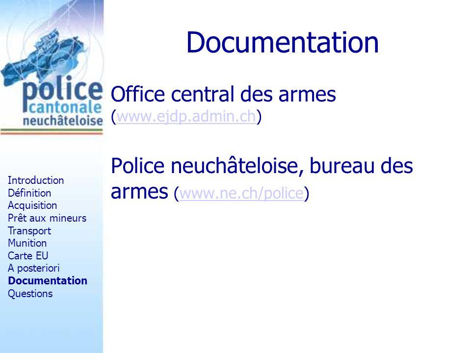 Documentation Office central des armes (www.ejdp.admin.ch)www.ejdp.admin.ch Police neuchâteloise, bureau des armes (www.ne.ch/police)www.ne.ch/police