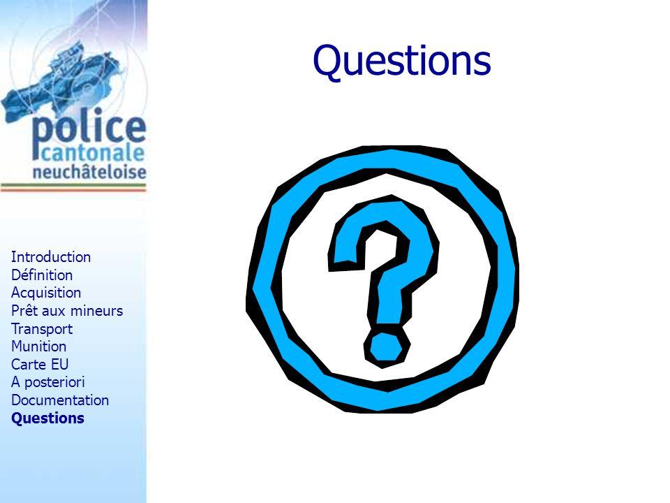 Introduction Définition Acquisition Prêt aux mineurs Transport Munition Carte EU A posteriori Documentation Questions